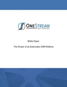 OneStream whitepaper: The power of an extensible CPM platform